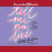 Tell Me No Lies by  Adele Griffin audiobook