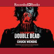 The Complete Double Dead by  Chuck Wendig audiobook