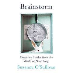 Brainstorm by Suzanne O'Sullivan audiobook