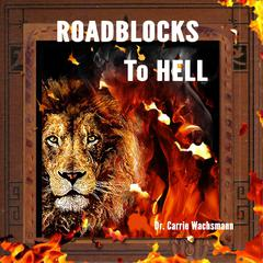 Roadblocks to Hell by Carrie Wachsmann audiobook