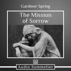 The Mission of Sorrow by Gardiner Srping audiobook