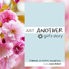 Just Another Girl's Story by Laura Eckert audiobook