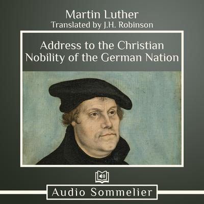 Address to the Christian Nobility of the German Nation by Martin Luther audiobook