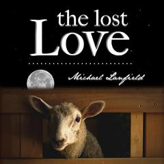 The Lost Love by Michael Lanfield audiobook
