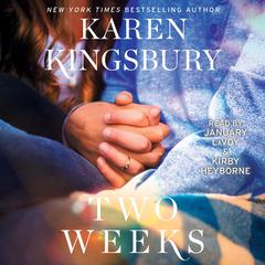 Two Weeks by Karen Kingsbury audiobook