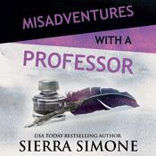 Misadventures with a Professor by  Sierra Simone audiobook
