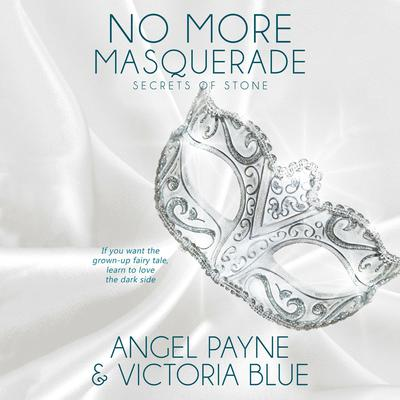 No More Masquerade by Angel Payne audiobook