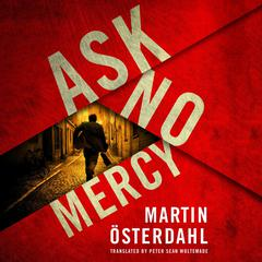 Ask No Mercy by Martin Österdahl audiobook
