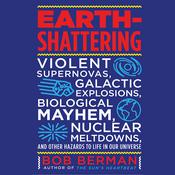 Earth-Shattering by  Bob Berman audiobook