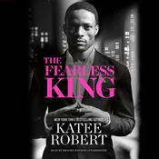 The Fearless King by  Katee Robert audiobook