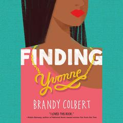 Finding Yvonne by Brandy Colbert audiobook