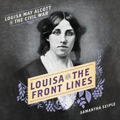 Louisa on the Front Lines by  Samantha Seiple audiobook