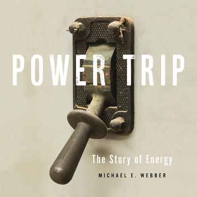 Power Trip by Michael E. Webber audiobook