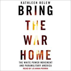 Bring the War Home by Kathleen Belew audiobook