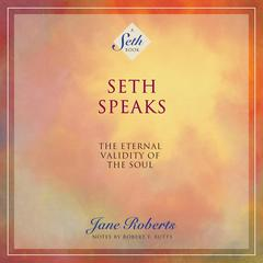 Seth Speaks by Jane Roberts audiobook