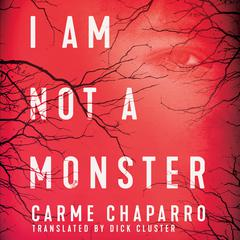 I Am Not a Monster by Carme Chaparro audiobook
