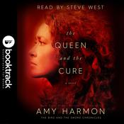 The Queen and the Cure: The Bird and the Sword Chronicles  by  Amy Harmon audiobook