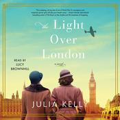 The Light Over London by  Julia Kelly audiobook