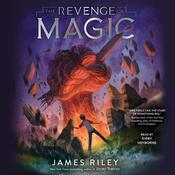The Revenge of Magic by  James Riley audiobook