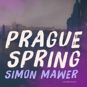 Prague Spring by  Simon Mawer audiobook