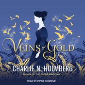 Veins of Gold by  Charlie N. Holmberg audiobook