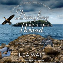 Dangling by a Thread by Lea Wait audiobook