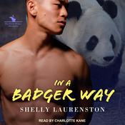 In a Badger Way by  Shelly Laurenston audiobook