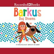 Barkus Dog Dreams by  Patricia MacLachlan audiobook