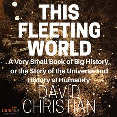 This Fleeting World by David Christian audiobook