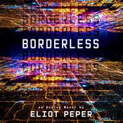 Borderless by  Eliot Peper audiobook