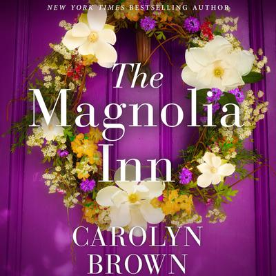 The Magnolia Inn by Carolyn Brown audiobook