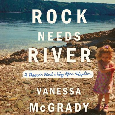 Rock Needs River by Vanessa McGrady audiobook