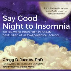 Say Good Night to Insomnia by Gregg D. Jacobs audiobook