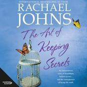 The Art Of Keeping Secrets by  Rachael Johns audiobook