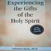 Experiancing the Gifts of the Holy Spirit  by  Professor Solomon Hailu audiobook