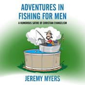 Adventures in Fishing for Men by  Jeremy Myers audiobook