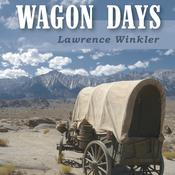 Wagon Days by  Lawrence Winkler audiobook
