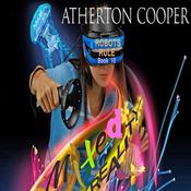 Mixed Reality - Robots Rule - Book 10 by  Atherton Cooper audiobook