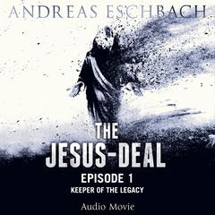 The Jesus-Deal, Episode 1 by Andreas Eschbach audiobook