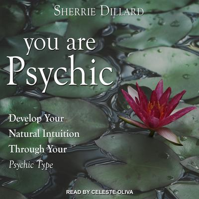 You Are Psychic by Sherrie Dillard audiobook