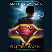 Superman: Dawnbreaker by  Matt de la Peña audiobook