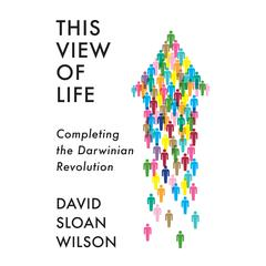 This View of Life by David Sloan Wilson audiobook