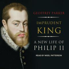 Imprudent King by Geoffrey Parker audiobook