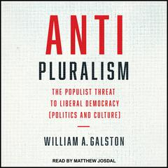 Anti-Pluralism by William A. Galston audiobook