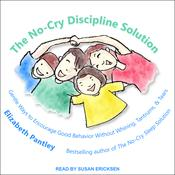 The No-Cry Discipline Solution by  Elizabeth Pantley audiobook