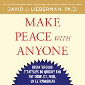 Make Peace With Anyone by  Dr. David J. Lieberman, Ph.D. audiobook