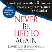 Never Be Lied to Again by  Dr. David J. Lieberman, Ph.D. audiobook