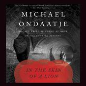 In the Skin of a Lion by  Michael Ondaatje audiobook