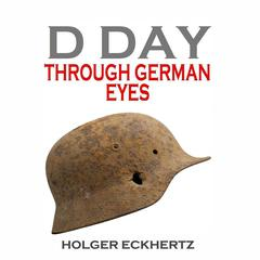 D Day through German Eyes by Holger Eckhertz audiobook