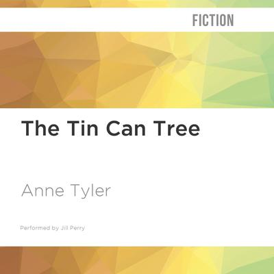 The Tin Can Tree by Anne Tyler audiobook